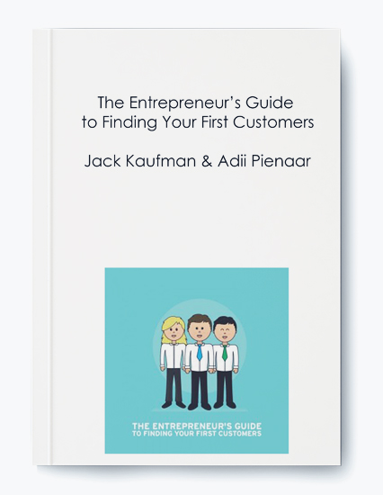 Jack Kaufman & Adii Pienaar – The Entrepreneur's Guide to Finding Your First Customers by https://koiforest.com/