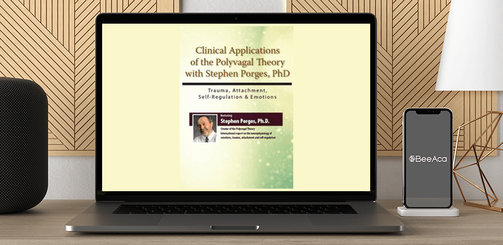 Stephen Porges - Clinical Applications of the Polyvagal Theory with Stephen Porges