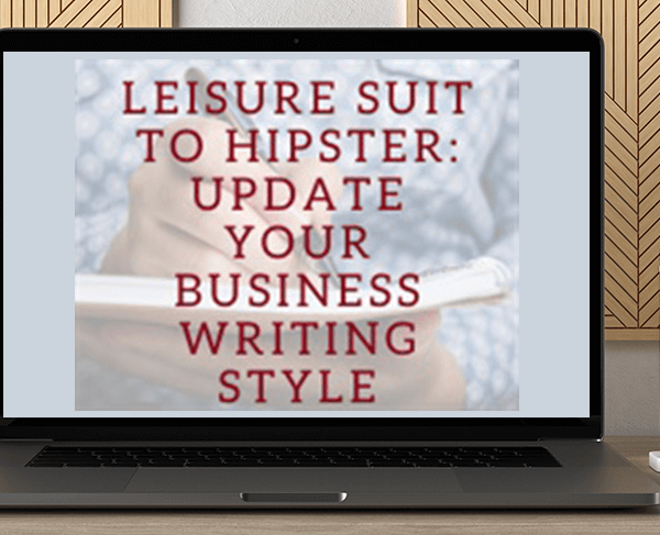 Leisure Suit to Hipster: Update Your Business Writing Style by https://koiforest.com/