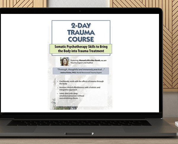 Manuela Mischke-Reeds - 2-Day Trauma Course: Somatic Psychotherapy Skills to Bring the Body into Trauma Treatment by https://koiforest.com/