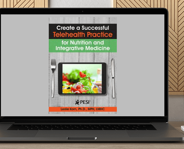 Leslie Korn - Create a Successful Telehealth Practice for Nutrition and Integrative Medicine by https://koiforest.com/