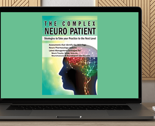 Sean G. Smith - The Complex Neuro Patient: Strategies to Take Your Practice to the Next Level by https://koiforest.com/