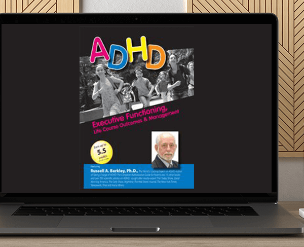 Russell A. Barkley - ADHD: Executive Functioning