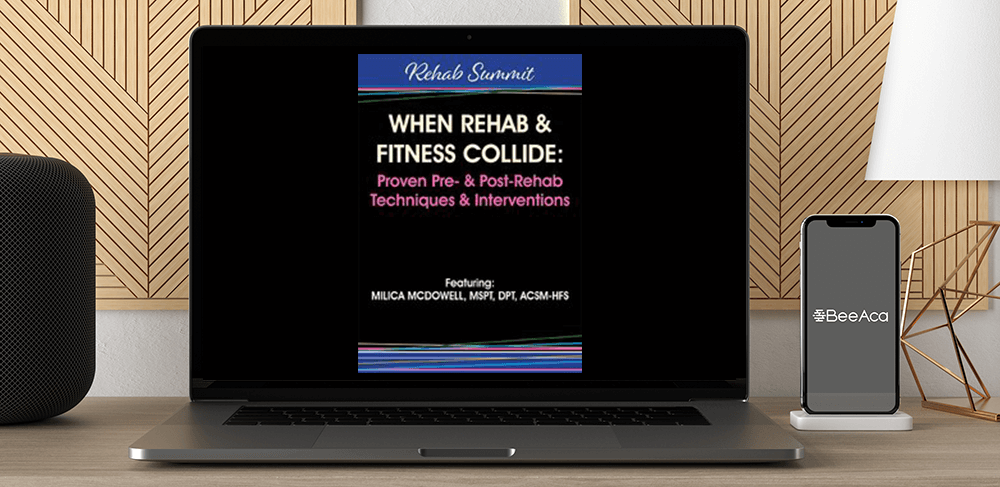 Milica McDowell - When Rehab & Fitness Collide: Proven Pre- & Post-Rehab Techniques & Interventions by https://koiforest.com/