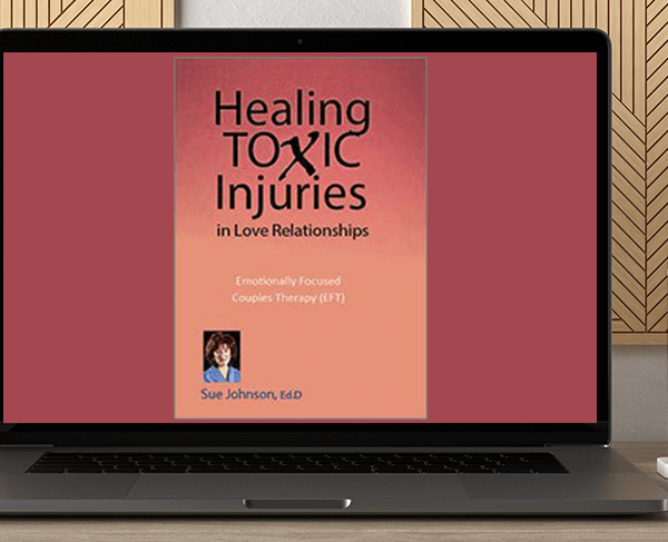 Susan Johnson - Healing Toxic Injuries in Love Relationships: Emotionally Focused Couples Therapy (EFT) with Dr. Sue Johnson by https://koiforest.com/