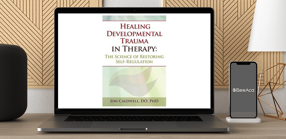 Jon Caldwell - Healing Developmental Trauma in Therapy: The Science of Restoring Self-Regulation by https://koiforest.com/