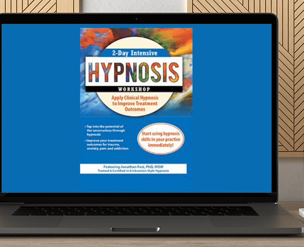 Jonathan D. Fast - 2-Day Intensive Hypnosis Workshop: Apply Clinical Hypnosis to Improve Treatment Outcomes by https://koiforest.com/