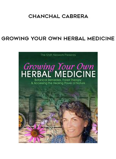 Growing Your Own Herbal Medicine by Chanchal Cabrera by https://koiforest.com/