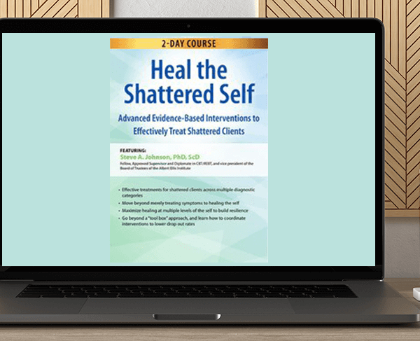 Steve A Johnson - 2-Day Course: Heal the Shattered Self: Advanced Evidence-Based Interventions to Effectively Treat Shattered Clients by https://koiforest.com/