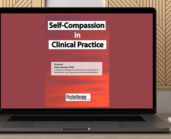 Chris Germer - Self-Compassion in Clinical Practice by https://koiforest.com/
