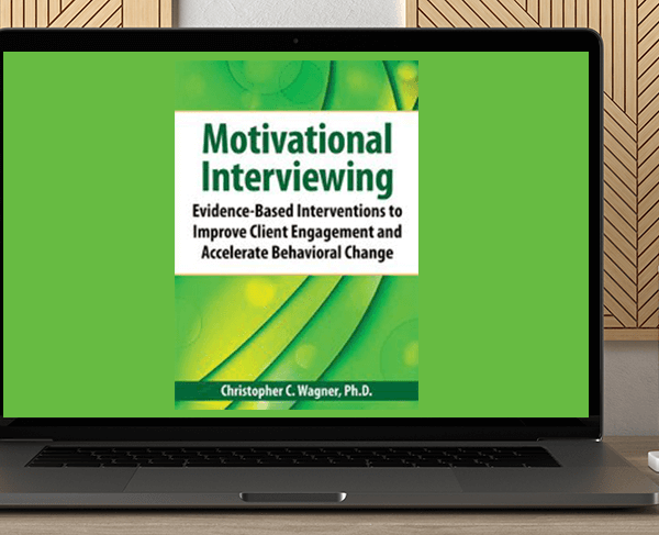 Christopher C. Wagner - Motivational Interviewing: Evidence-Based Skills to Effectively Treat Your Clients by https://koiforest.com/