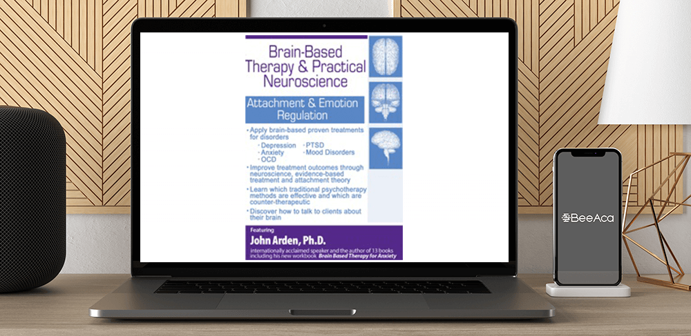 John Arden - Brain-Based Therapy & Practical Neuroscience: Attachment & Emotion Regulation by https://koiforest.com/