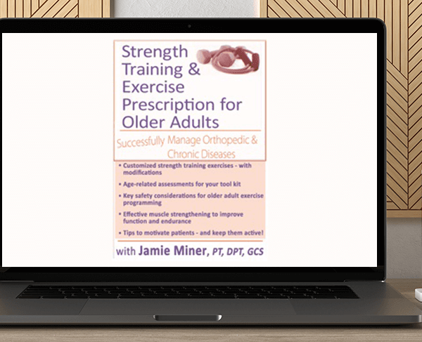 Jamie Miner - Strength Training and Exercise Prescription for Older Adults: Successfully Manage Orthopedic & Chronic Diseases by https://koiforest.com/