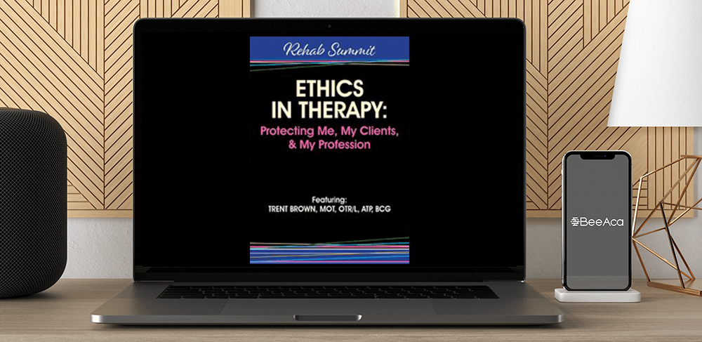 Trent Brown - Ethics in Therapy: Protecting Me