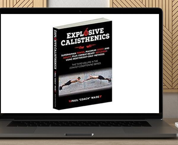 Paul Wade - Convict Conditioning 3 Explosive Calisthenics by https://koiforest.com/