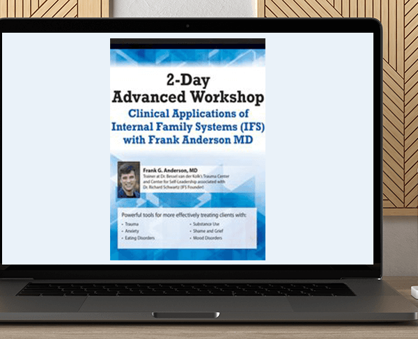 Frank Anderson - 2-Day Advanced Workshop: Clinical Applications of Internal Family Systems (IFS) with Frank Anderson MD by https://koiforest.com/