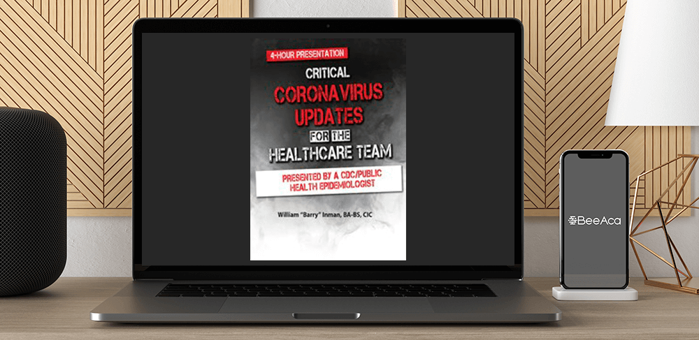 William Barry Inman - Critical Coronavirus Updates for the Healthcare Team: Presented by a CDC/Public Health Epidemiologist by https://koiforest.com/