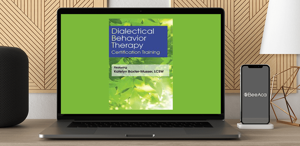 Katelyn Baxter-Musser - 3-Day: Dialectical Behavior Therapy Certification Training by https://koiforest.com/