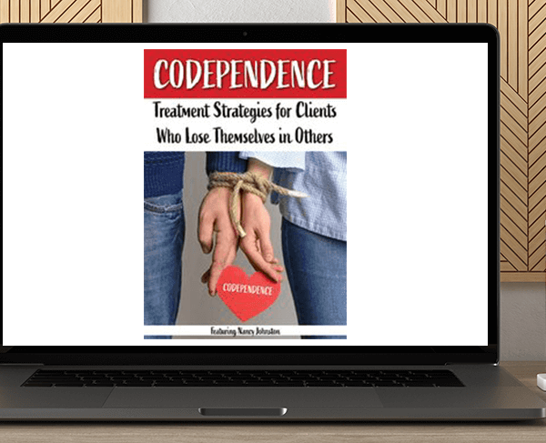 Nancy Johnston - Codependence:  Treatment Strategies for Clients Who Lose Themselves in Others by https://koiforest.com/