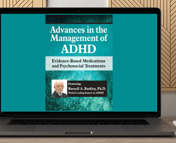 Russell A. Barkley - Advances in the Management of ADHD: Evidence-Based Medications and Psychosocial Treatments by https://koiforest.com/
