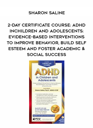 2-Day Certificate Course: ADHD in Children and Adolescents: Evidence-Based Interventions to Improve Behavior