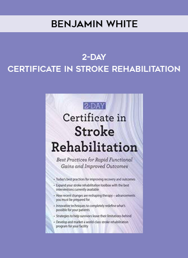 2-Day: Certificate in Stroke Rehabilitation: Best Practices for Rapid Functional Gains and Improved Outcomes – Benjamin White by https://koiforest.com/