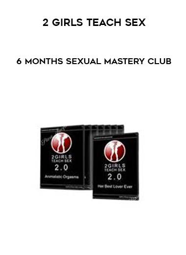 2 Girls Teach Sex - 6 Months Sexual Mastery Club by https://koiforest.com/