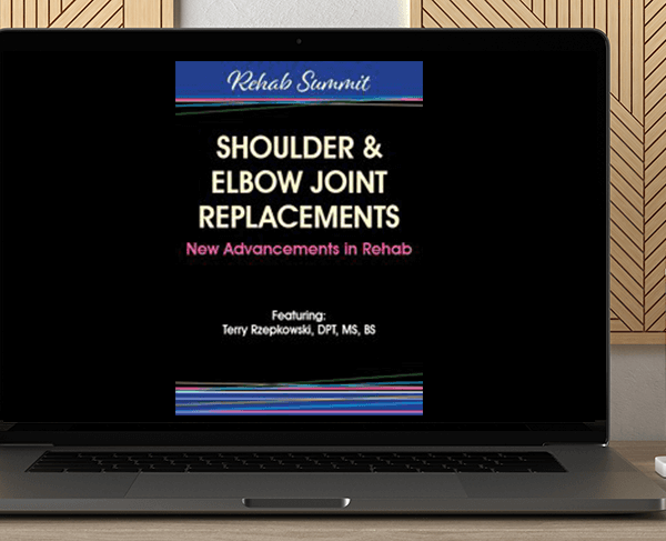 Terry Rzepkowski - Shoulder & Elbow Joint Replacements – New Advancements in Rehab by https://koiforest.com/