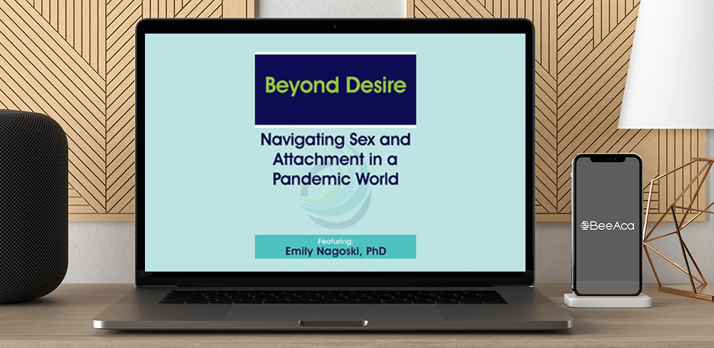 Emily Nagoski - Beyond Desire: Navigating Sex and Attachment in a Pandemic World by https://koiforest.com/