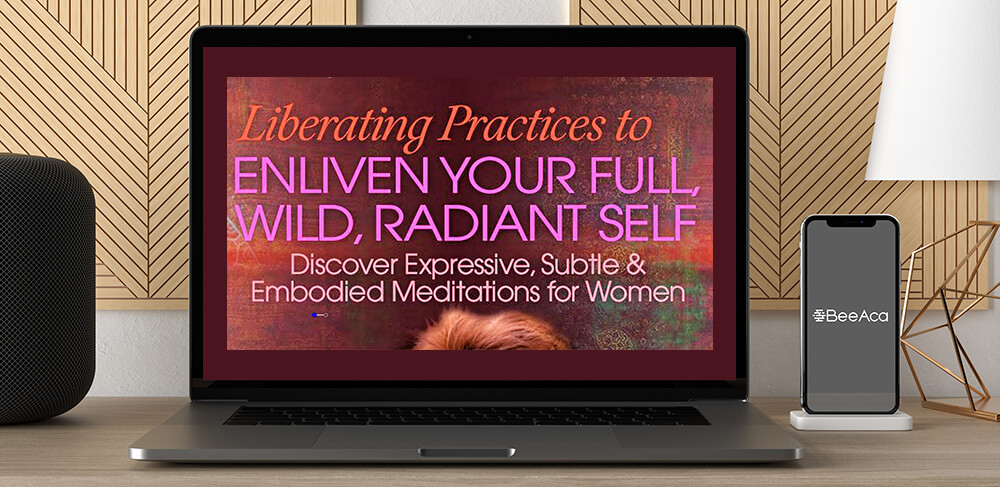 Camille Maurine - Liberating Practices to Enliven Your Full