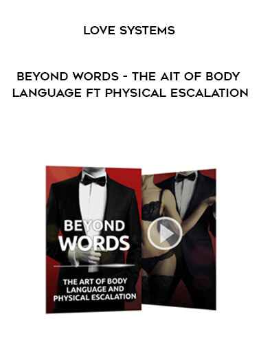Love Systems - Beyond Words - The Ait of Body Language ft Physical Escalation by https://koiforest.com/