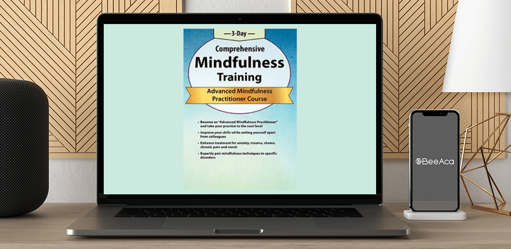Rochelle Calvert - 3-Day Comprehensive Mindfulness Training: Advanced Mindfulness Practitioner Course by https://koiforest.com/