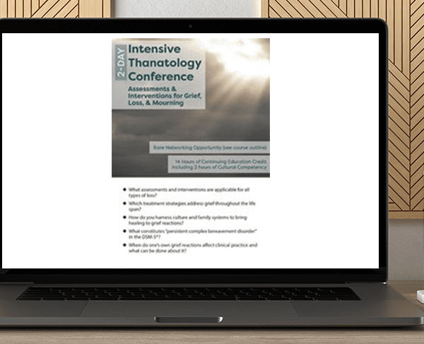 2-Day Intensive Thanatology Conference Assessments & Interventions for Grief