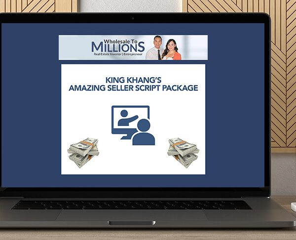 AMAZING Seller Script Package (King Khang – Wholesale to Millions) by King Khang by https://koiforest.com/