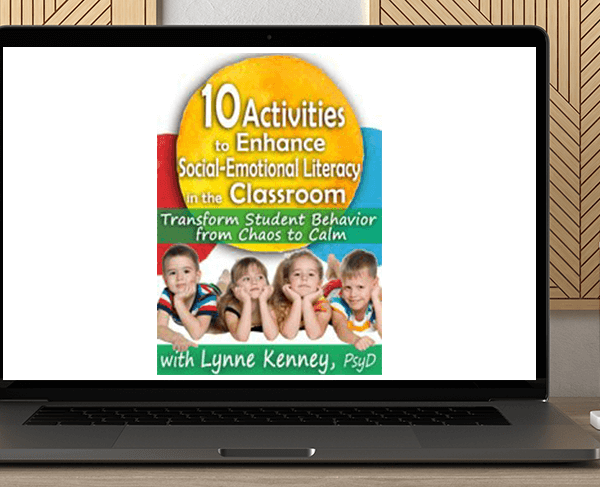 Lynne Kenney - 10 Activities to Enhance Social-Emotional Literacy in the Classroom: Transform Student Behavior from Chaos to Calm by https://koiforest.com/