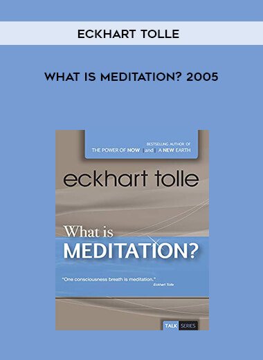 Eckhart Tolle - What Is Meditation? 2005 by https://koiforest.com/
