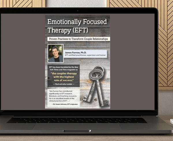James Furrow - Emotionally Focused Therapy (EFT): Proven Practices to Transform Couple Relationships by https://koiforest.com/
