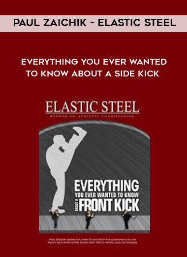 Paul Zaichik - Elastic Steel - Everything you ever wanted to know about a Side kick by https://koiforest.com/