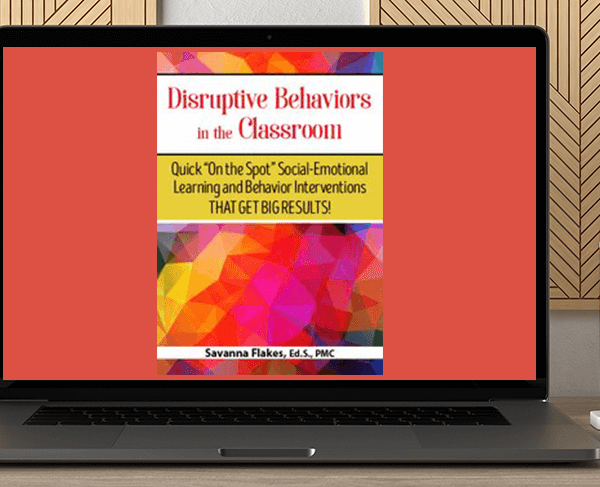 Savanna Flakes - Disruptive Behaviors in the Classroom: Quick  On the Spot  Social-Emotional Learning and Behavior Interventions That Get Big Results! by https://koiforest.com/