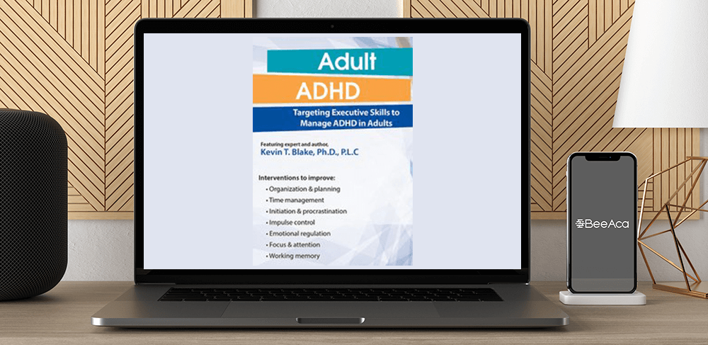 Kevin Blake - Adult ADHD: Targeting Executive Skills to Manage ADHD in Adults by https://koiforest.com/