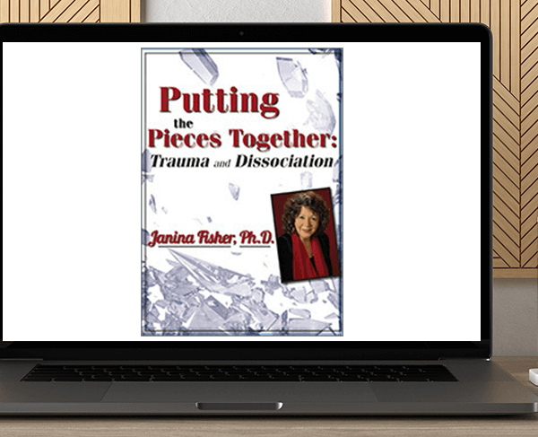 Janina Fisher - Putting the Pieces Together: Trauma and Dissociation by https://koiforest.com/