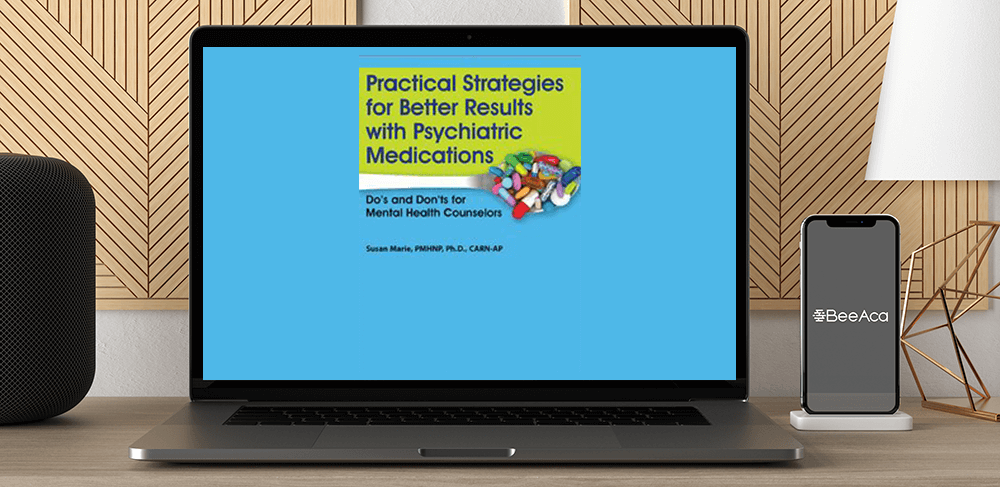 Susan Marie - Practical Strategies for Better Results with Psychiatric Medications: Do's and Don'ts for Mental Health Counselors by https://koiforest.com/