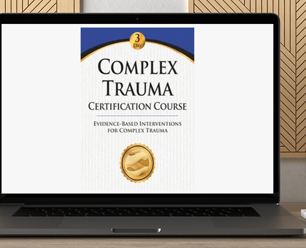 J. Eric Gentry - Complex Trauma Certification Course: Evidence Based Interventions for Complex Trauma by https://koiforest.com/
