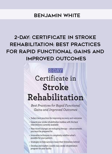 2-Day: Certificate in Stroke Rehabilitation: Best Practices for Rapid Functional Gains and Improved Outcomes - Benjamin White by https://koiforest.com/