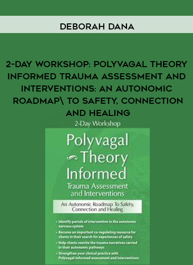 2-Day Workshop: Polyvagal Theory Informed Trauma Assessment and Interventions: An Autonomic Roadmap to Safety