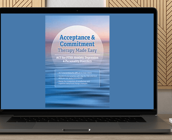 Daniel Moran - Acceptance & Commitment Therapy Made Simple: ACT for PTSD