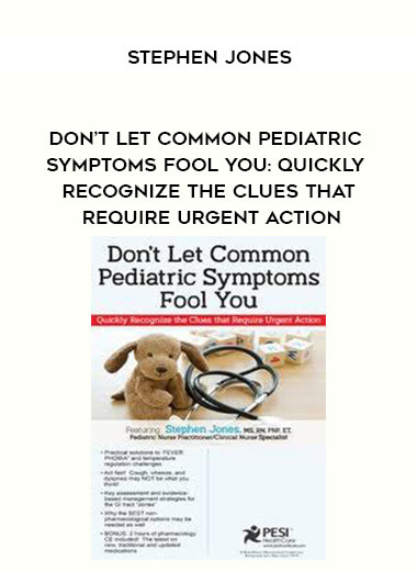 Don't Let Common Pediatric Symptoms Fool You: Quickly Recognize the Clues that Require Urgent Action - Stephen Jones by https://koiforest.com/