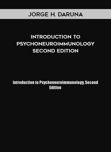Jorge H. Daruna - Introduction to Psychoneuroimmunology Second Edition by https://koiforest.com/