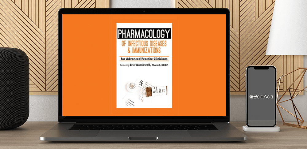 Eric Wombwell - Pharmacology of Infectious Diseases & Immunizations for Advanced Practice Clinicians by https://koiforest.com/