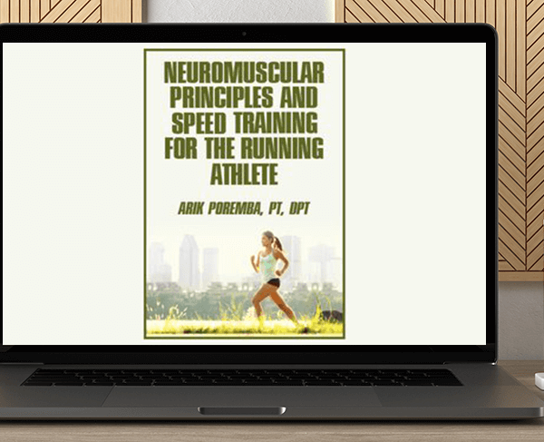 Arik Poremba - Neuromuscular Principles and Speed Training for the Running Athlete by https://koiforest.com/